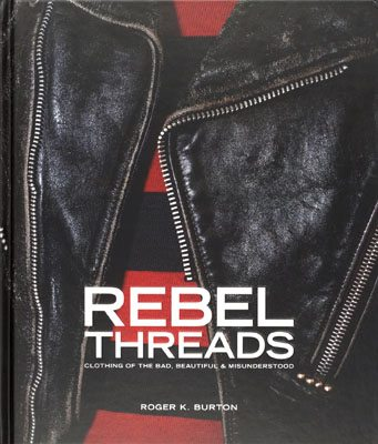 Rebel Threads: Clothing of the Bad, Beautiful & Misunderstood - Product Thumbnail