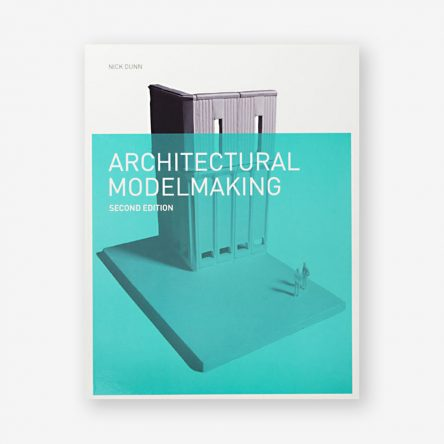 Architectural Modelmaking, Second Edition