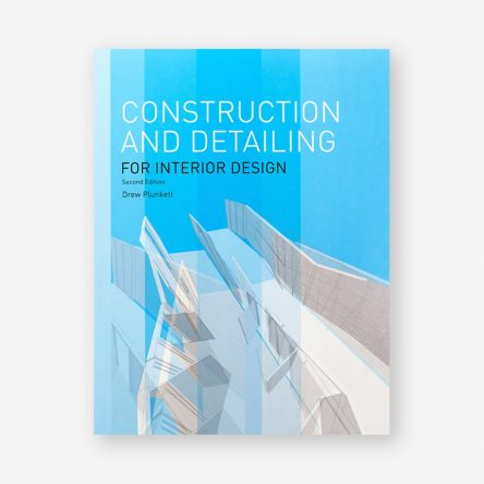 Construction and Detailing for Interior Design, Second Edition