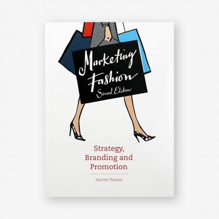 Marketing Fashion: Strategy, Branding and Promotion, Second Edition