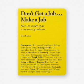 Don't Get a Job, Make a Job Laurence King Publishing