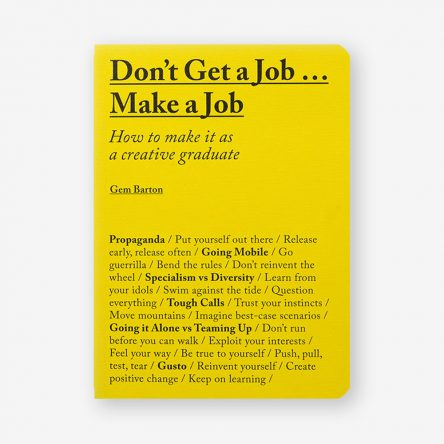 Don't Get a Job…Make a Job