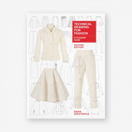 Technical Drawing for Fashion: A Complete Guide, Second Edition