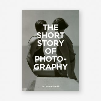 The Short Story of Photography Laurence King Publishing