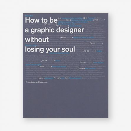 How to be a Graphic Designer Without Losing Your Soul, Second Edition