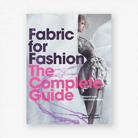 Fabric for Fashion: The Complete Guide Natural and Man-made Fibres