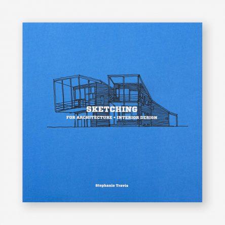 Sketching for Architecture + Interior Design