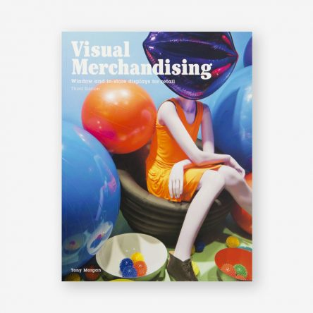 Visual Merchandising: Windows and In-Store Displays for Retail, Third Edition