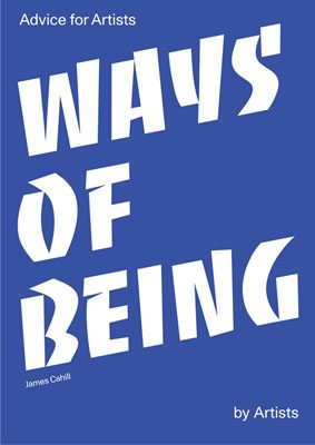 Ways of Being: Advice for Artists by Artists - Product Thumbnail