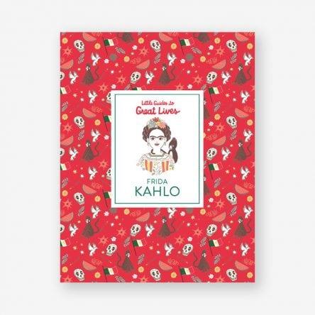 Little Guides to Great Lives: Frida Kahlo