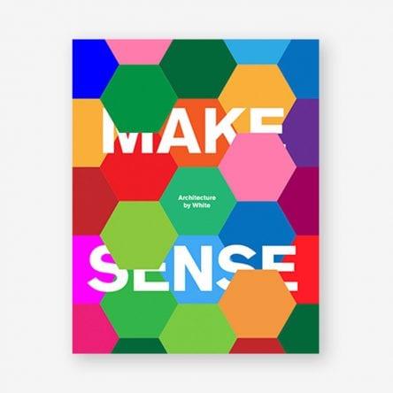 Make Sense: Architecture by White