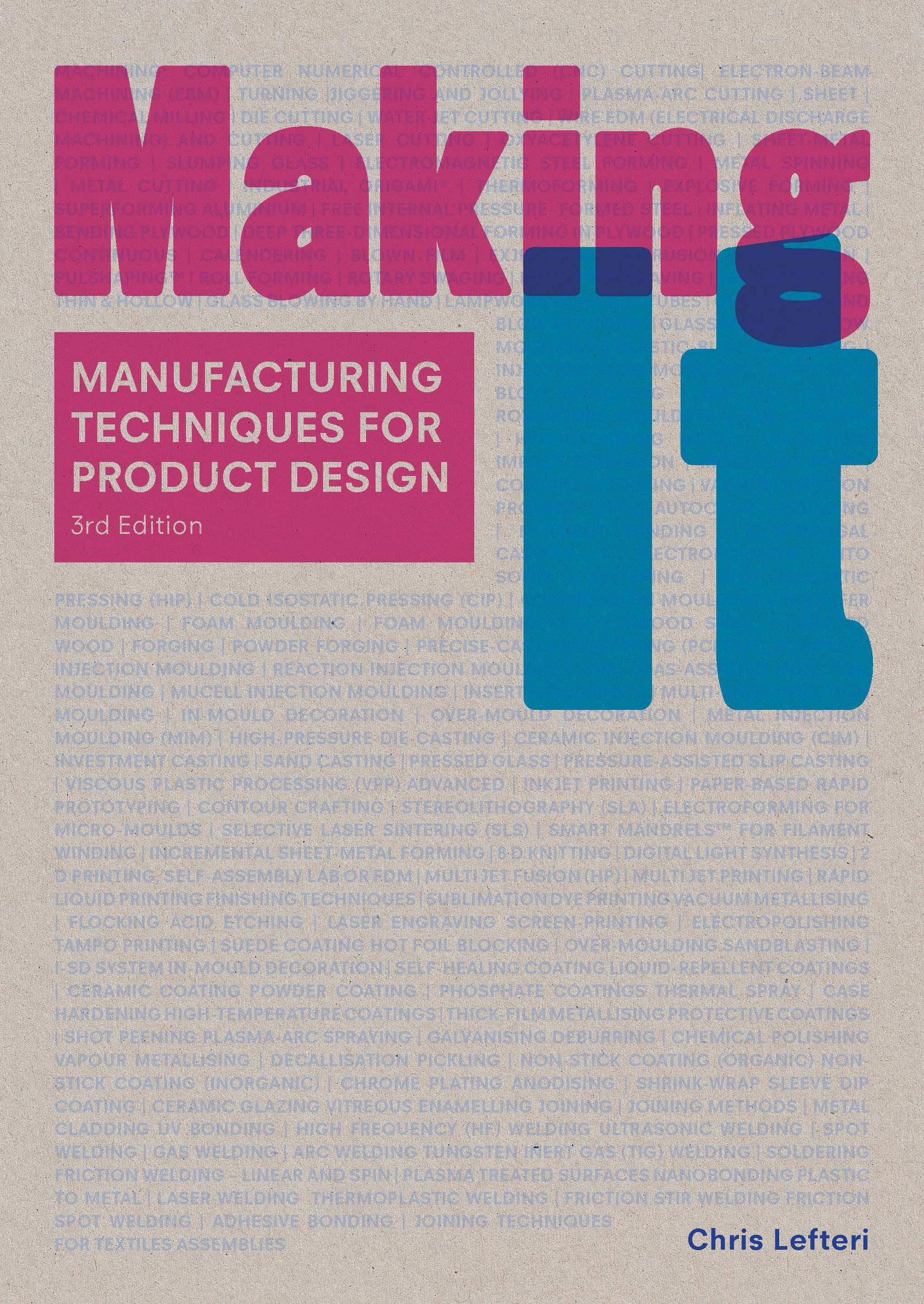 Making It: Manufacturing Techniques for Product Design, Third Edition - Product Thumbnail