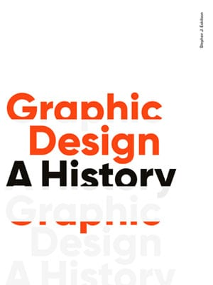 Graphic Design: A History, Third Edition - Product Thumbnail