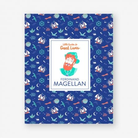 Little Guides to Great Lives: Ferdinand Magellan