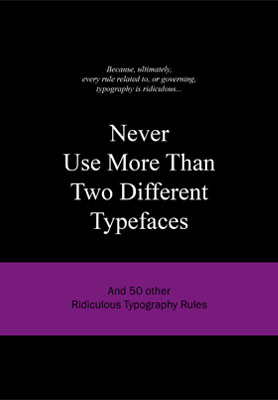 Never Use More Than Two Different Typefaces - Product Thumbnail