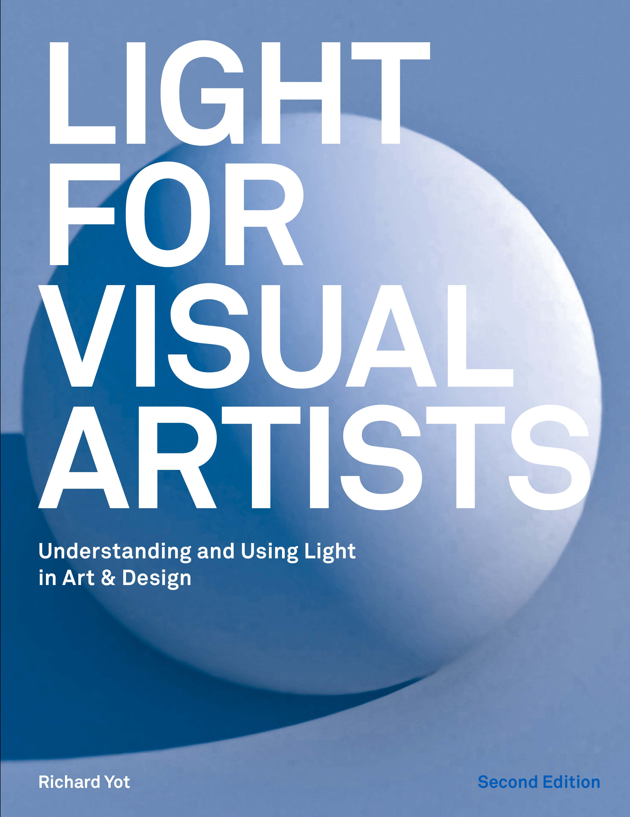 Light for Visual Artists: Understanding and Using Light in Art & Design, Second Edition - Product Thumbnail