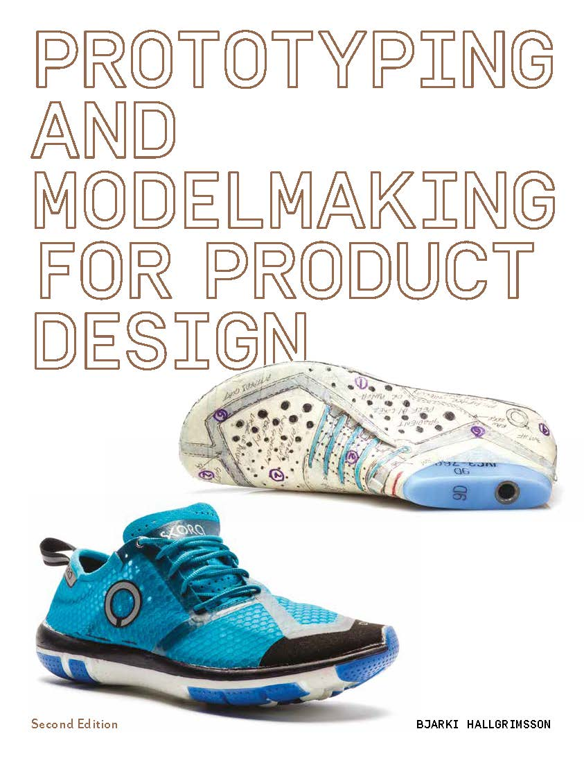 Prototyping and Modelmaking for Product Designers, Second Edition - Product Thumbnail
