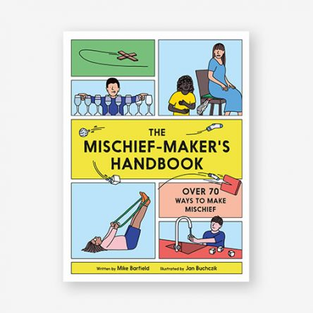 The Mischief-Maker's Handbook