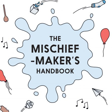The Mischief-Maker's Handbook - Blog Image