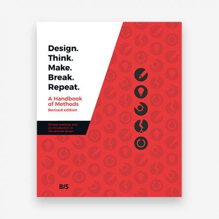 Design. Think. Make. Break. Repeat