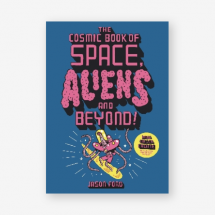 The Cosmic Book of Space, Aliens and Beyond