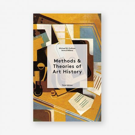 Methods and Theories of Art History Third Edition