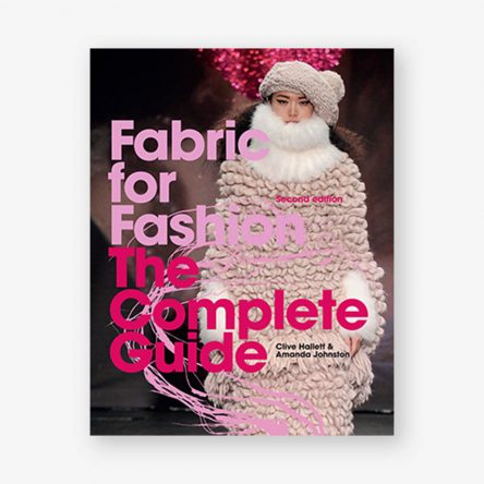 Fabric for Fashion: The Complete Guide, Second Edition