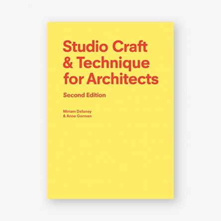 Studio Craft and Technique for Architects, Second Edition
