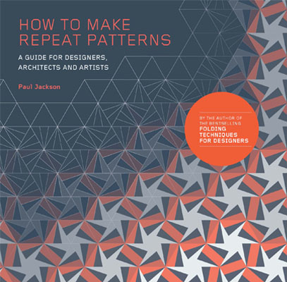 How to Make Repeat Patterns: A Guide for Designers, Architects, and Artists - Product Thumbnail