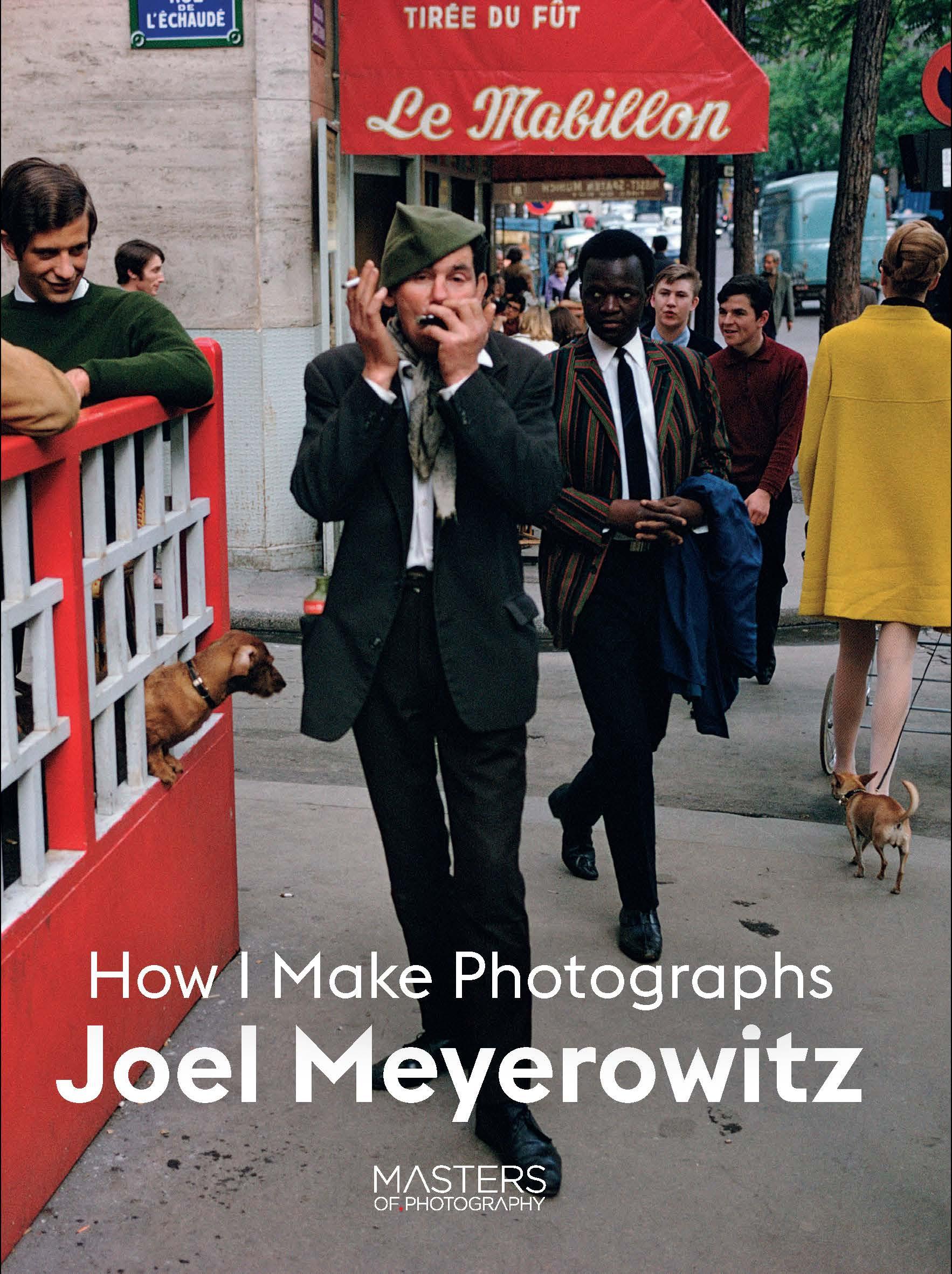 Joel Meyerowitz: How I Make Photographs - Product Thumbnail